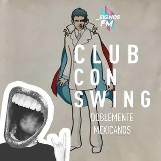 SignosFM #ClubConSwing Doblemente mexicanos