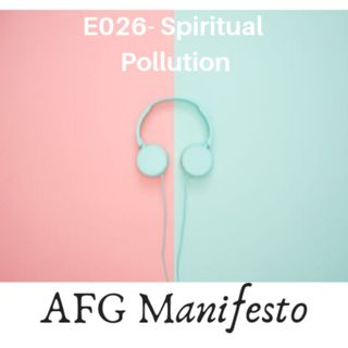 E026 Throw Me My Spiritual Oxygen Mask: Understanding Spiritual Pollution