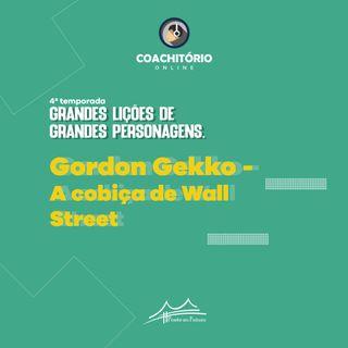 Gordon Gekko - A Cobiça de Wall Street