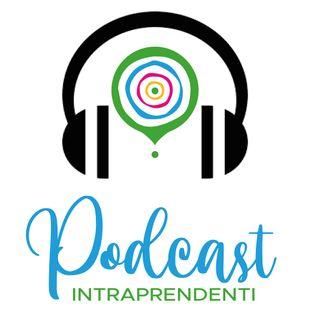 Podcast Intraprendenti - Puntata 1 - Relazioni
