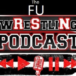 The F.U. Wrestling Podcast Episode #51 (WWE HiAC PPV and More)