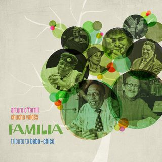 Arturo O'Farrill & Chucho Valdés - Familia: Tribute to Bebo + Chico