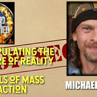 Manipulating the Nature of Reality - Rituals of Mass Distraction with Michael Wann