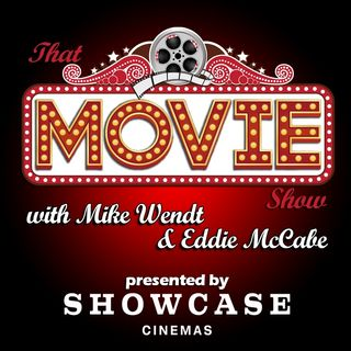 Radio Show for the Week of 9/21/2019 (That Movie Show presented by Showcase Cinemas)