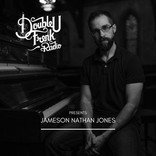 DUF Radio presents Jameson Nathan Jones