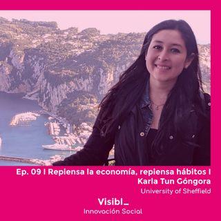 09 I Repiensa la economía, repiensa hábitos I Karla Ileana Tun Góngora