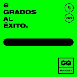 GQ España presenta: 6 grados al éxito