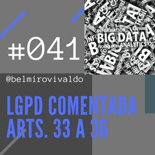 041 | Lei Geral de Proteção de Dados Pessoais Comentada - Artigos 33 a 36 (Transferência internacional de dados)