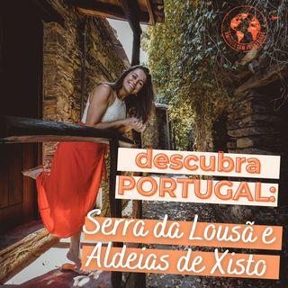 Descubra Portugal: Serra da Lousã e Aldeias de Xisto | @AmandaSemFronteiras #06