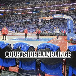 Courtside Ramblings Season 2 Episode 9