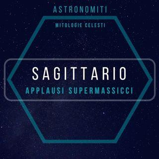 Ep. 22. Il Sagittario. Applausi Supermassicci.
