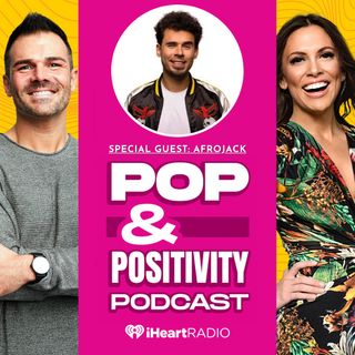 Pop and Positivity Podcast With Afrojack!