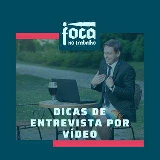 #11 - Dicas de Entrevista por Vídeo