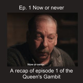 1 - Openings - a recap of The Queen's Gambit episode 1 - ENGLISH LEARNERS