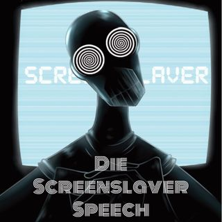 Die Screenslaver-Speech