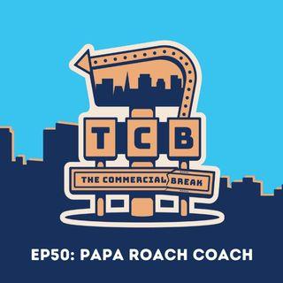 EP50: Papa Roach Coach