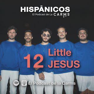 Ep 12 - Little Jesus HISPANICOS
