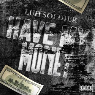 Luh Soldier - Have My Money