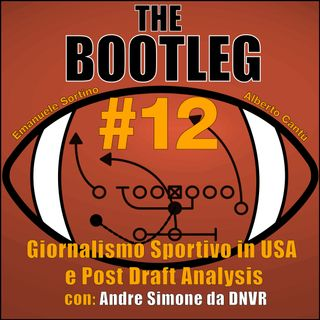 The Bootleg S01E12 - Post Draft Analysis: Giornalismo in USA w/ Andre Simone