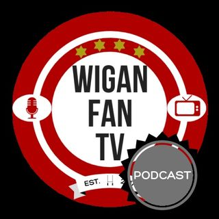 WIGAN FAN TV - Ep 101