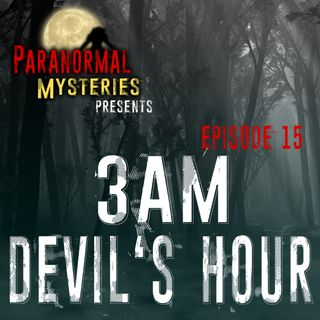 3AM The Devil's Hour: Origins & Beliefs of the Witching Hour
