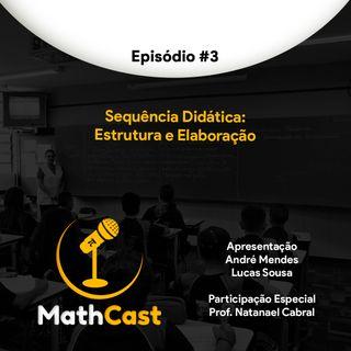 Ep. 03 - Sequência Didática: Estrutura e Elaboração