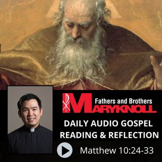 Matthew 10:24-33, Daily Gospel Reading and Reflection