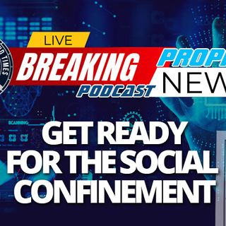 NTEB PROPHECY NEWS PODCAST: Social Confinement With Mandatory Masking Continues As New World Order Rising