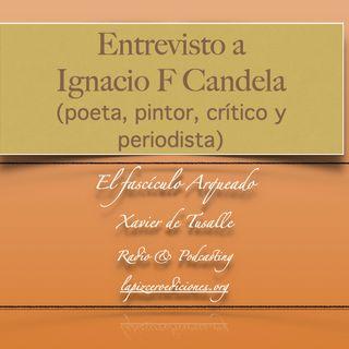 Entrevista a Ignacio F Candela  (poeta, pintor, crítico y periodista)