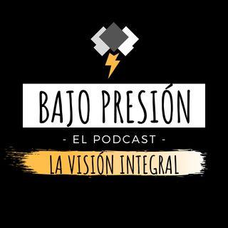 """Bajo Presión: """"La Visión Integral"""" Ep. #01 - ¿Qué ha pasado en los 15 primeros días de Julio?"""