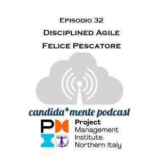 Ep. 32 - Felice Pescatore - Disciplined Agile