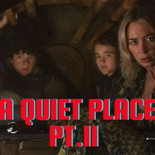 A Quiet Place Part 2 (Spoiler Discussion)