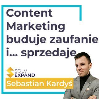 Content marketing - buduje zaufanie, autorytet (b2b) i... sprzedaje
