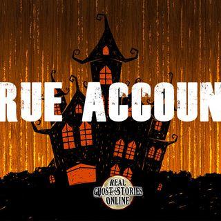 True Accounts | Haunted, Paranormal, Supernatural
