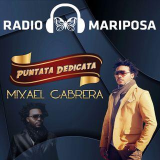 PUNTATA 70 - MIXAEL CABRERA
