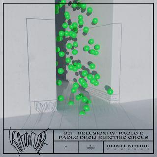 Kontenitore 021 - delusioni w/ Paolo e Paolo degli Electric Circus
