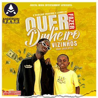 D' Benilson Arquiado & Leonel-Py - Quer Fazer Dinheiro com os Vizinhos(Afro House)2020