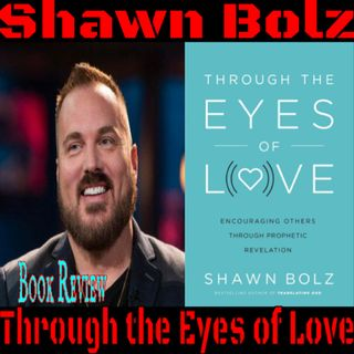 Shawn Bolz - Through the Eyes of Love Book Review