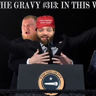 Pass The Gravy #313: In This World