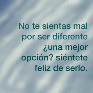 25. Sientete feliz de ser diferente