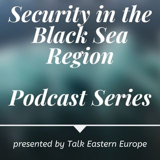 Part 1: Black Sea, Security and Russia-NATO relations
