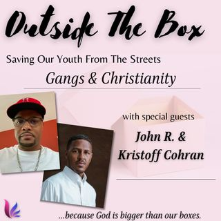 Saving Our Youth From The Streets Gangs & Christianity