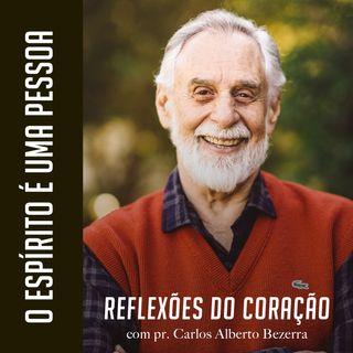 O ESPÍRITO SANTO É UMA PESSOA // pr. Carlos Alberto Bezerra