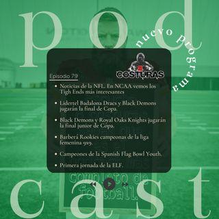 8 Costuras - Episodio 79: Noticias NFL y NCAA. Dracs y Demons finalistas de la Copa. Primera jornada de la ELF.