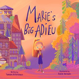 Marie's Big Adieu: A story of moving away from a friend by Tamara Rittershaus - Read by E3D