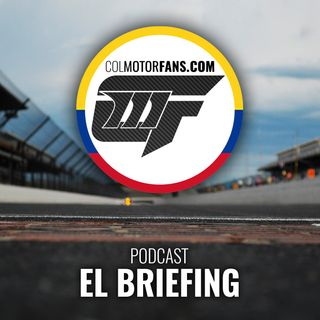 El Briefing - ColMotorFans