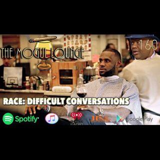 The Mogul Lounge Episode 160: Race: Difficult Conversations