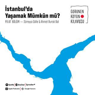S01B01 — İstanbul'da Yaşamak Mümkün mü?