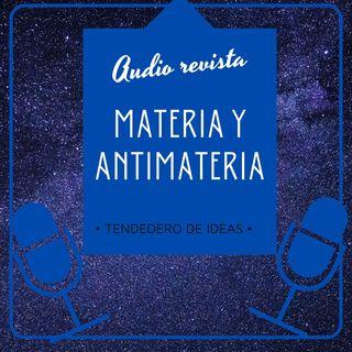 Audio Revista Materia y Antimateria