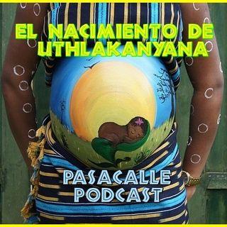 24 - Leyendas Africanas - El Nacimiento de Uthlakanyana
